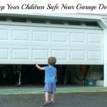 Keep Your Children Safe Near Garage Doors