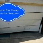 Reinforce Your Garage Door Against Hurricanes