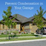 prevent condensation in garage