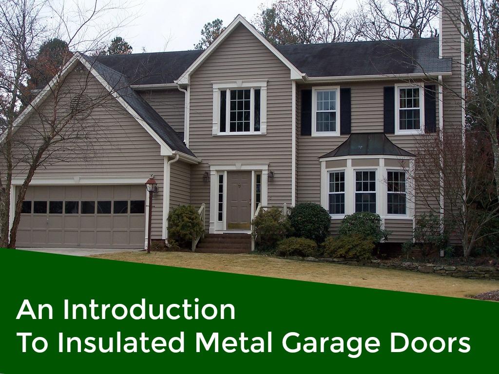 Types Of Insulated Metal Garage Door Garage Door Service