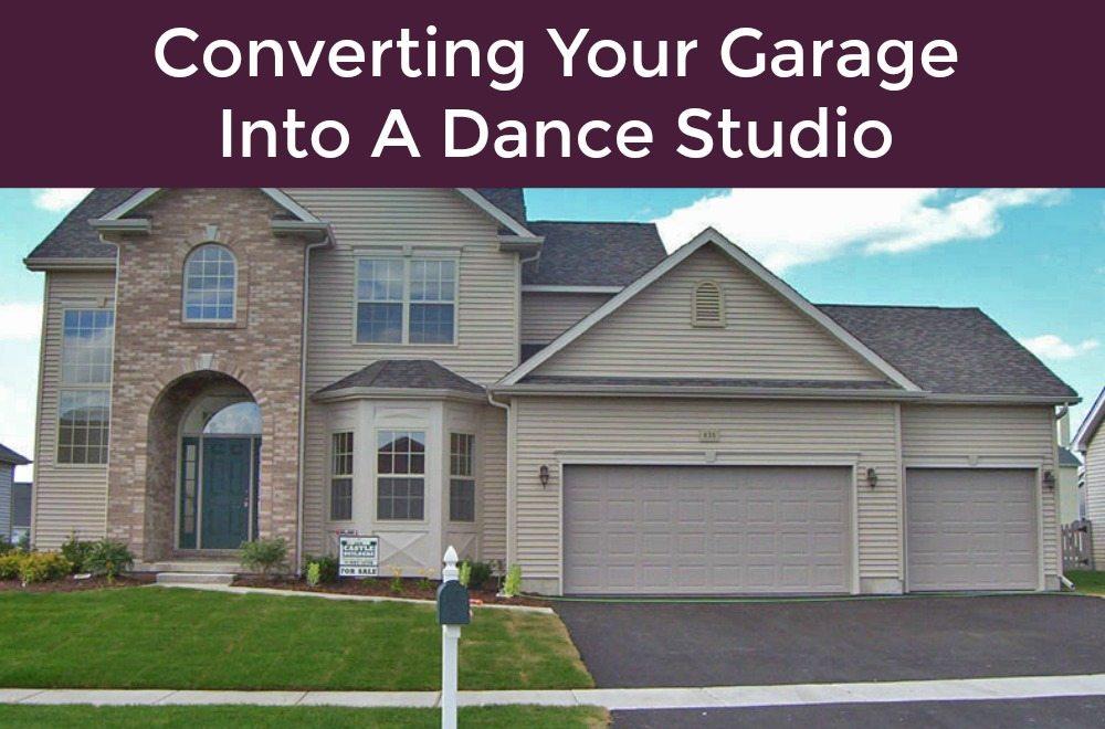 A Dance Studio In The Garage Garage Door Service