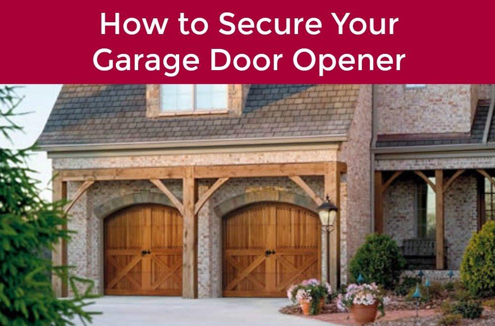 How To Secure Your Garage Door Opener Garage Door Service