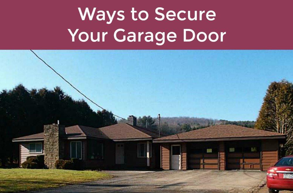 Ways To Secure Your Garage Door Garage Door Service