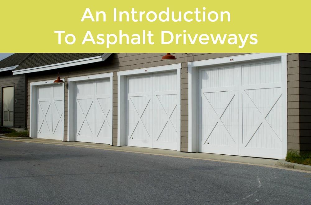 An Introduction To Asphalt Driveways Garage Door Service