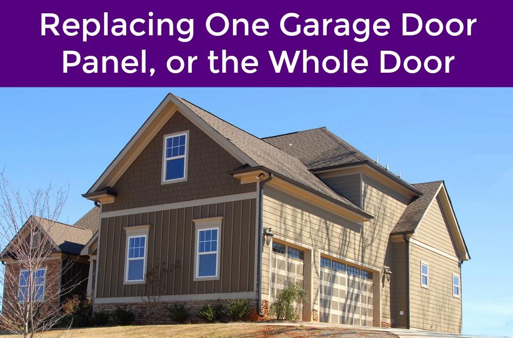 Should You Replace Just One Garage Door Panel Garage Door Service