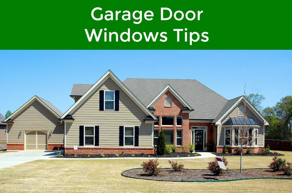 Tips For Picking Out New Garage Door Windows Garage Door Service